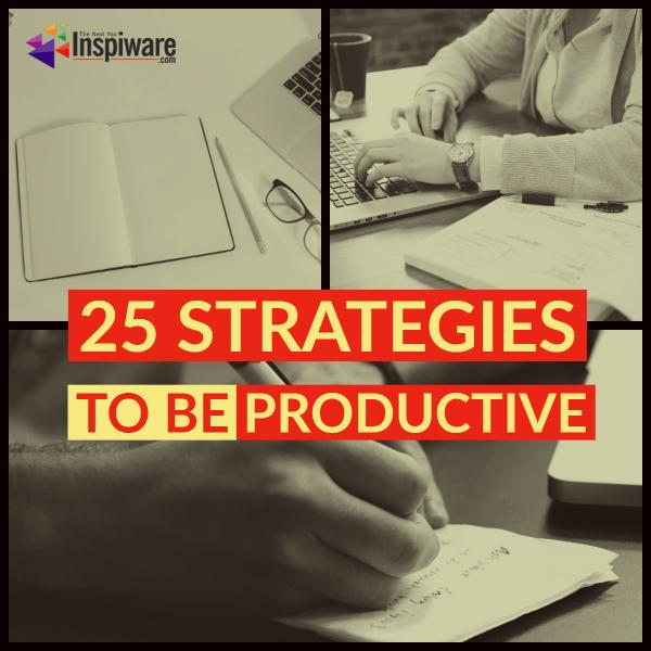 25 ways to be productive