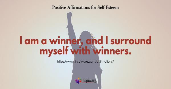 I am a winner and I surround myself with winners