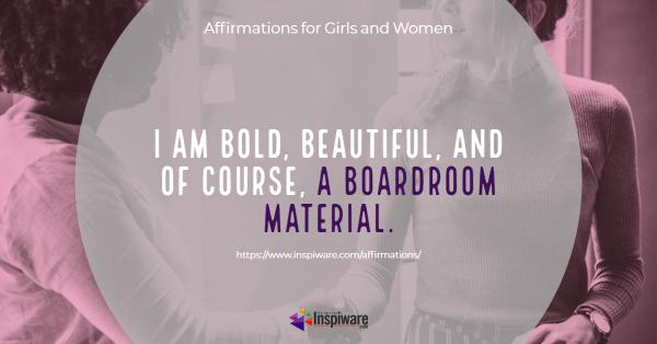 I am bold and beautiful and of course a boardroom material
