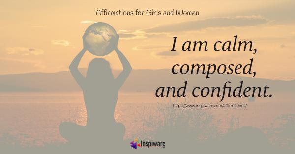 I am calm composed and confident