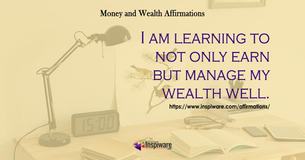 I am learning to not only earn but manage my wealth well