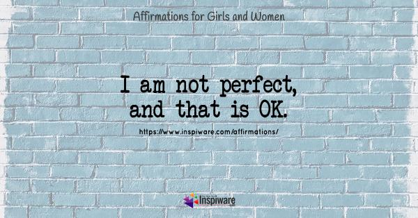 I am not perfect and that is ok