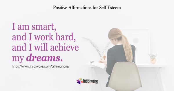 I am smart and I hard work and I will achieve my dreams