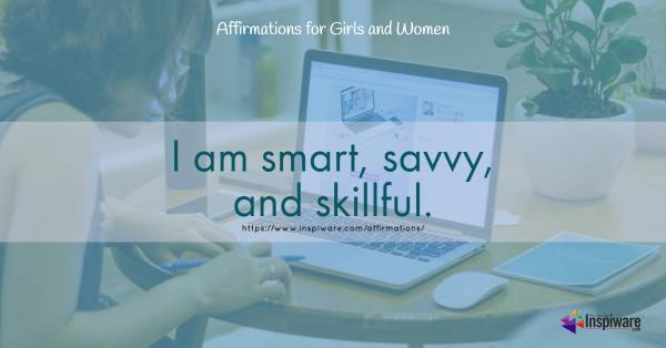 I am smart savvy and skillful