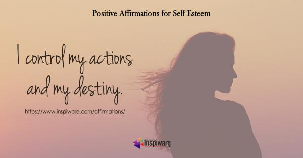 I can control my actions and my destiny