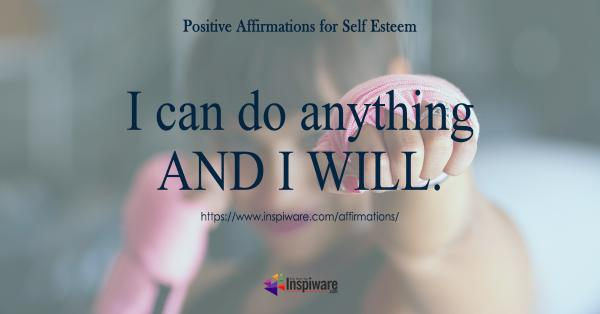 I can do anything and I will