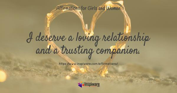 I deserve a loving relationship and a trusting companion
