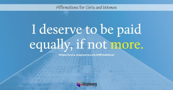I deserve to be paid equally if not more