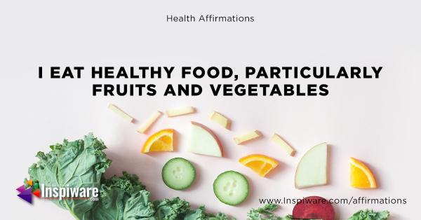 I eat healthy food particulary food and vegetables