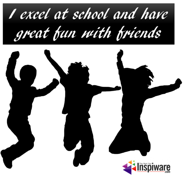 I excel at school and have great fun with friends