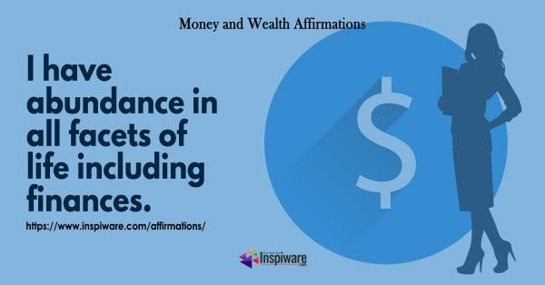 I have abundance in all facets of life including finances