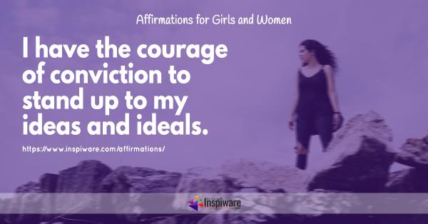 I have the courage of convicition to stand upto my ideas and ideals