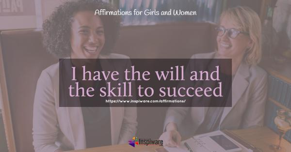 I have the will and the skill to succeed