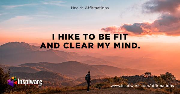 I hike to be fit and clear to my mind