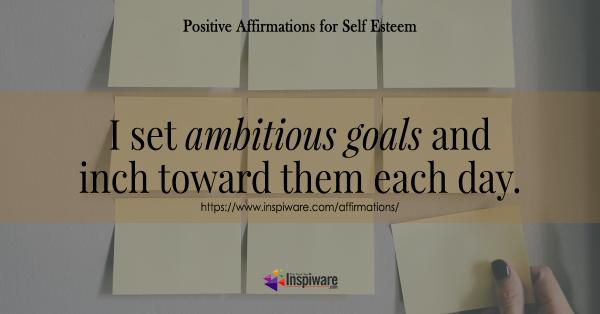 I set ambitious goals and inch toward them each day