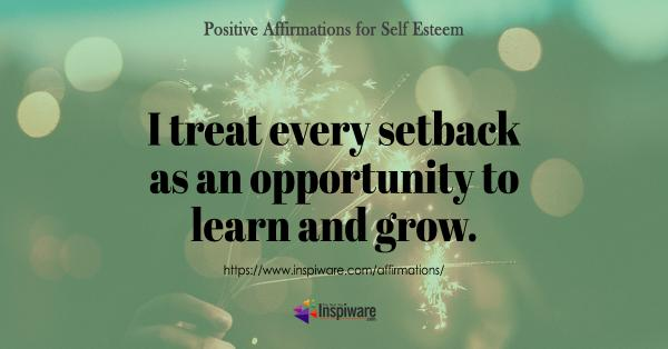 I treat every setback as an opportunity to learn and grow