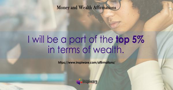 I will be a part of the top 5 in terms of wealth