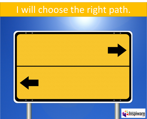 I will choose the right path