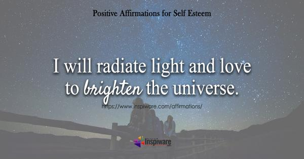 I will radiate light and love to brighten the universe