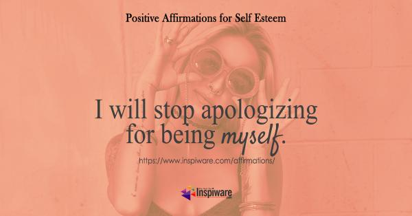 I will stop apololigizing for being myself