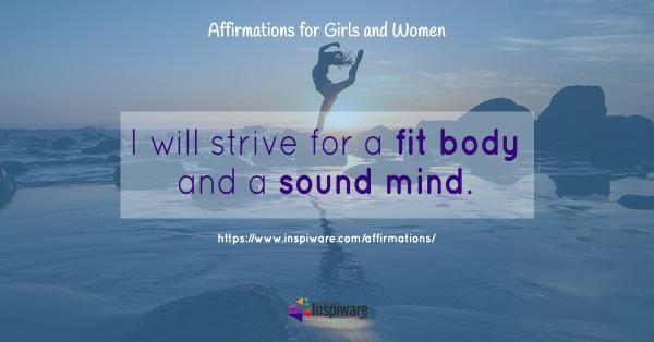I will strive for a fit body and a sound mind
