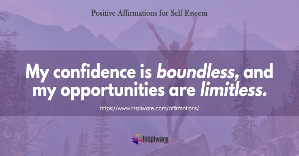 My confidence is boundless and my opportunities are limitless