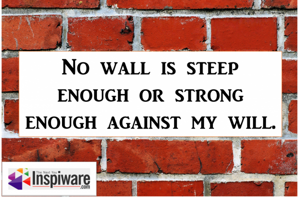 Affirmations for Kids: No wall is steep enough or strong enough against my will