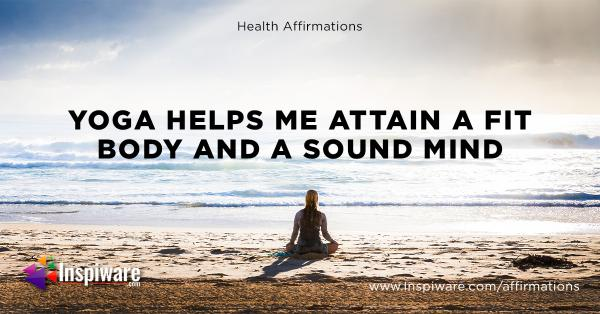 Yoga helps me attain a fit body and a sound mind