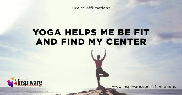 Yoga helps me be fit and find my center